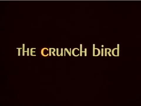 The Crunch Bird:  Title card.